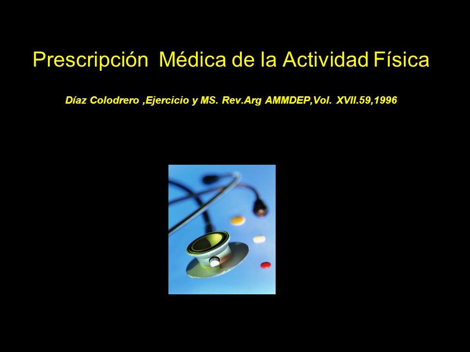 Prescripción Médica de la Actividad Física Díaz Colodrero ,Ejercicio y MS.