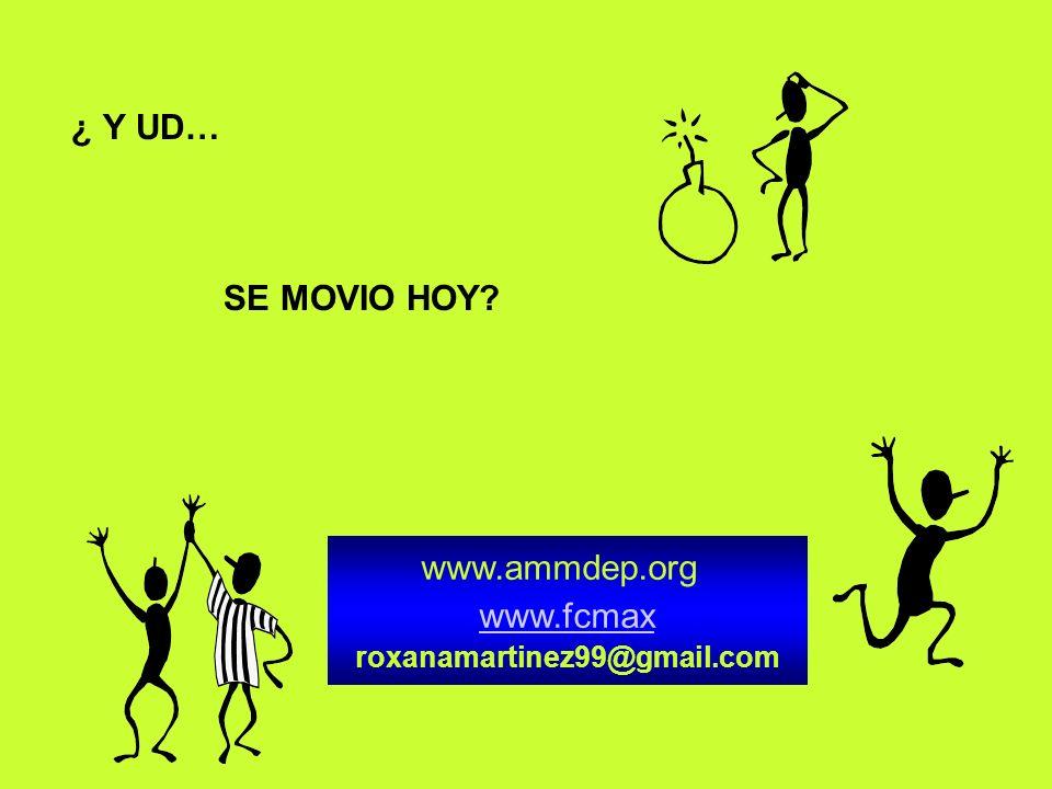 ¿ Y UD… SE MOVIO HOY www.ammdep.org www.fcmax