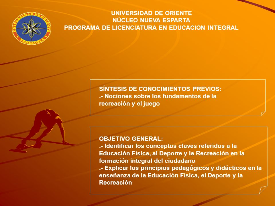 UNIVERSIDAD DE ORIENTE PROGRAMA DE LICENCIATURA EN EDUCACION INTEGRAL