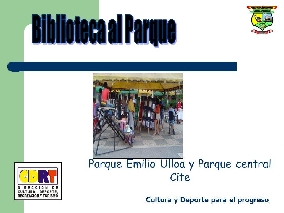 Parque Emilio Ulloa y Parque central Cite