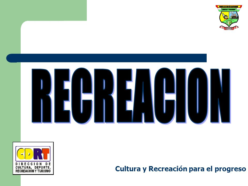 RECREACION Cultura y Recreación para el progreso