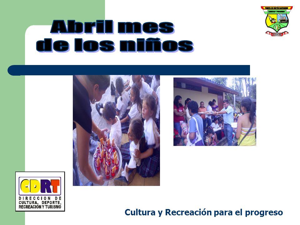 Abril mes de los niños Cultura y Recreación para el progreso