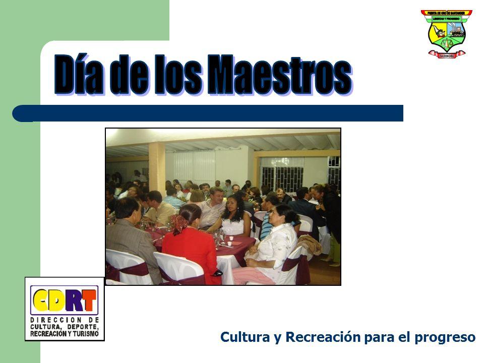 Día de los Maestros Cultura y Recreación para el progreso