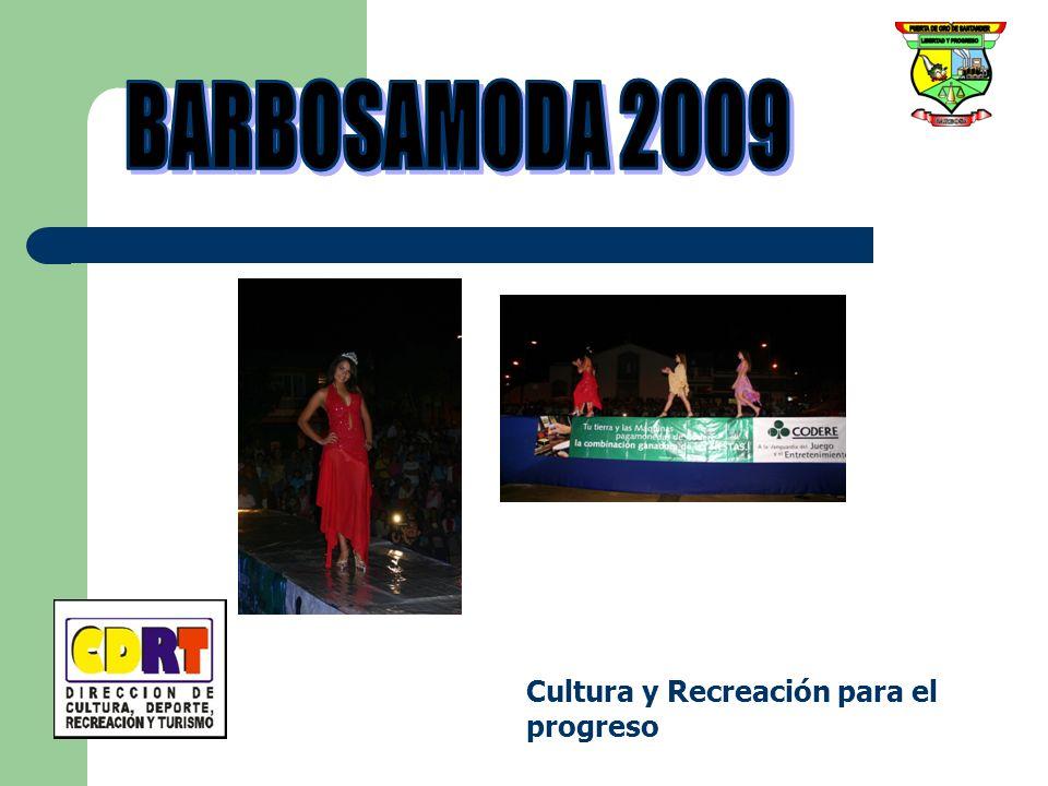 BARBOSAMODA 2009 Cultura y Recreación para el progreso
