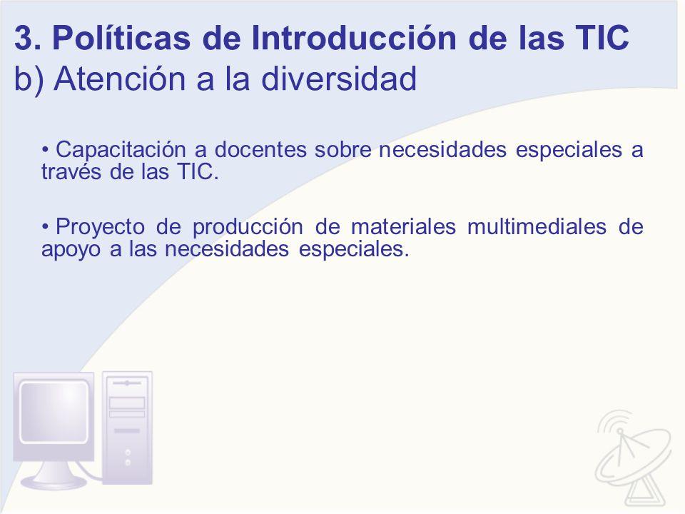 3. Políticas de Introducción de las TIC b) Atención a la diversidad