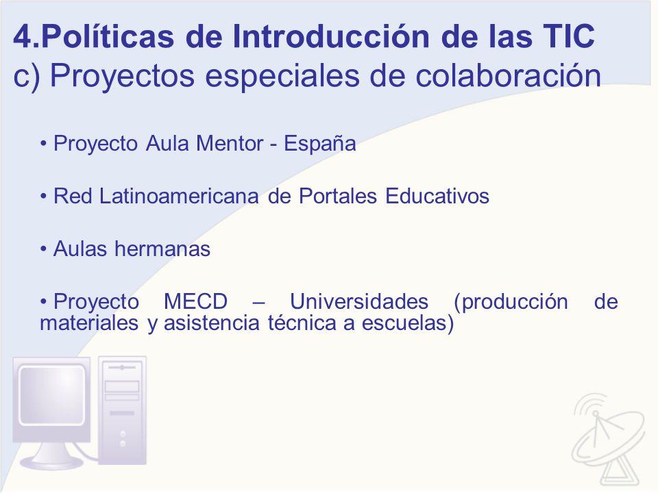 4.Políticas de Introducción de las TIC c) Proyectos especiales de colaboración