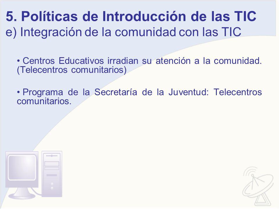 5. Políticas de Introducción de las TIC e) Integración de la comunidad con las TIC