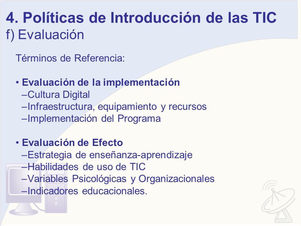 4. Políticas de Introducción de las TIC f) Evaluación