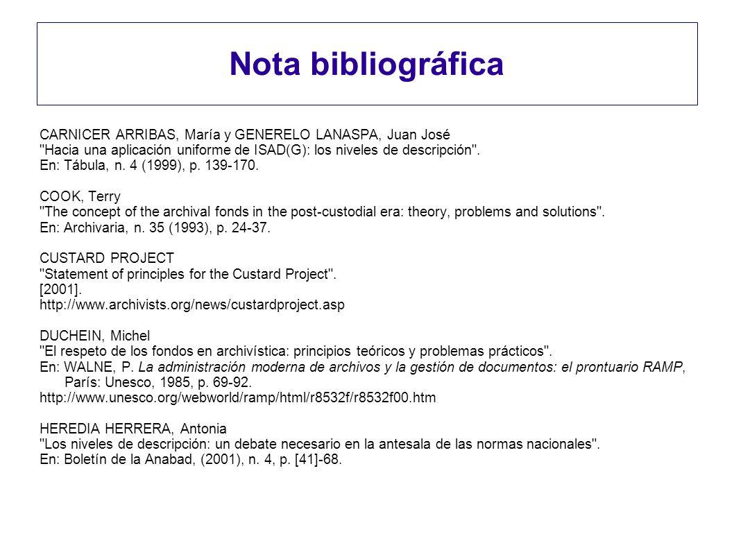 Nota bibliográficaCARNICER ARRIBAS, María y GENERELO LANASPA, Juan José. Hacia una aplicación uniforme de ISAD(G): los niveles de descripción .