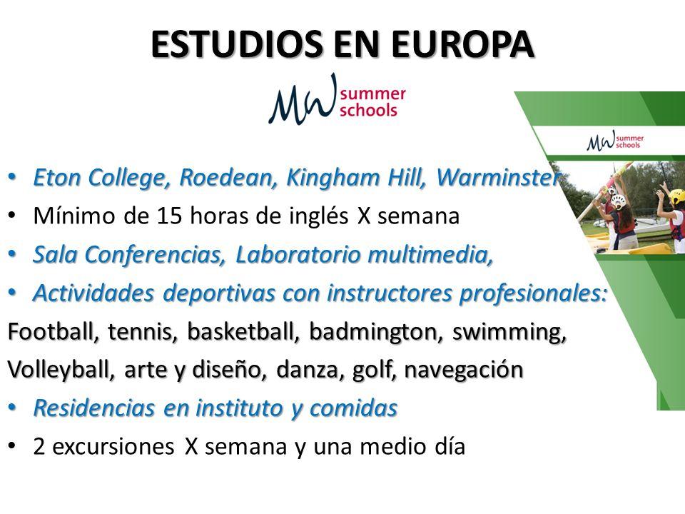 ESTUDIOS EN EUROPA Eton College, Roedean, Kingham Hill, Warminster