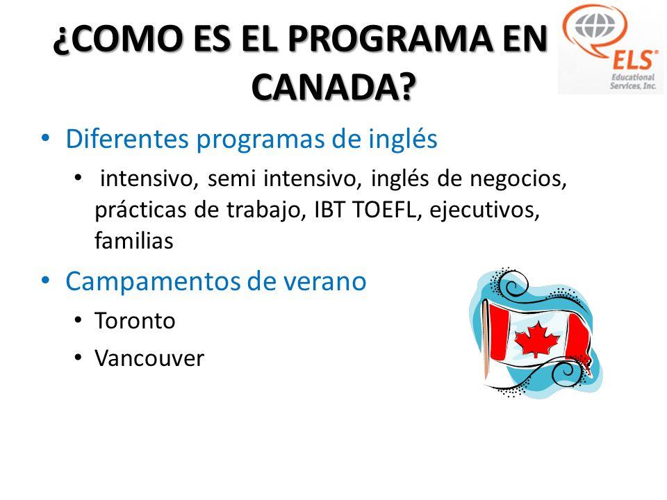 ¿COMO ES EL PROGRAMA EN ELS CANADA