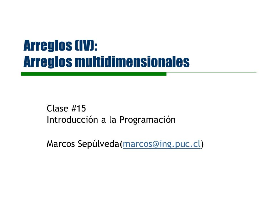 Arreglos (IV): Arreglos multidimensionales