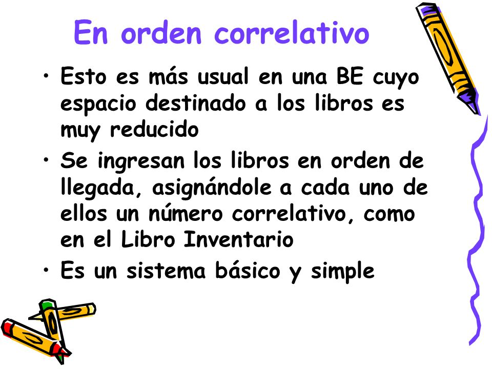 En orden correlativoEsto es más usual en una BE cuyo espacio destinado a los libros es muy reducido.