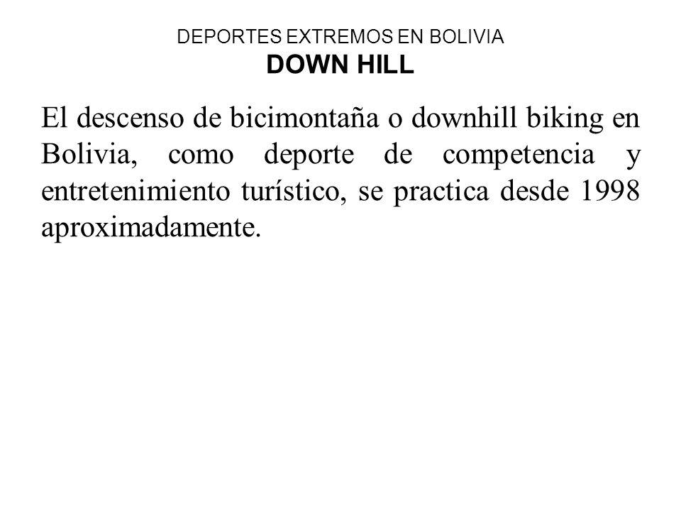 DEPORTES EXTREMOS EN BOLIVIA DOWN HILL