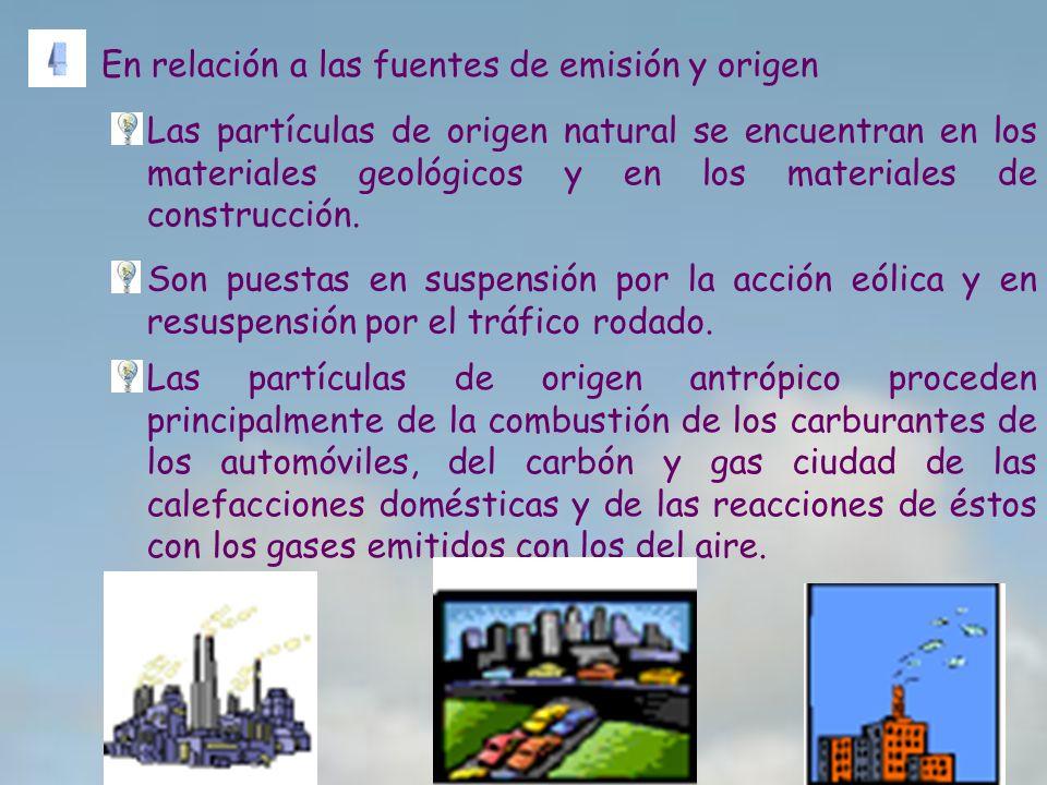 En relación a las fuentes de emisión y origen