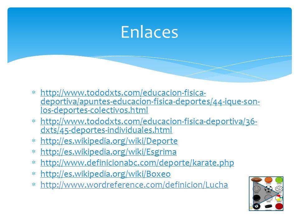 Enlaces http://www.tododxts.com/educacion-fisica-deportiva/apuntes-educacion-fisica-deportes/44-ique-son-los-deportes-colectivos.html.