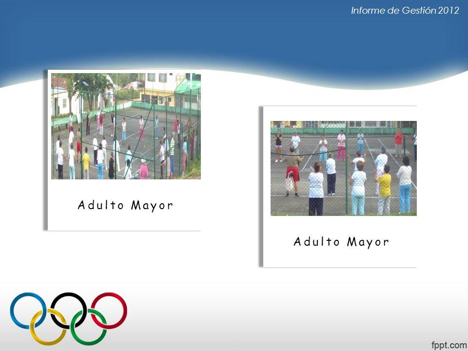 Informe de Gestión 2012 Adulto Mayor Adulto Mayor