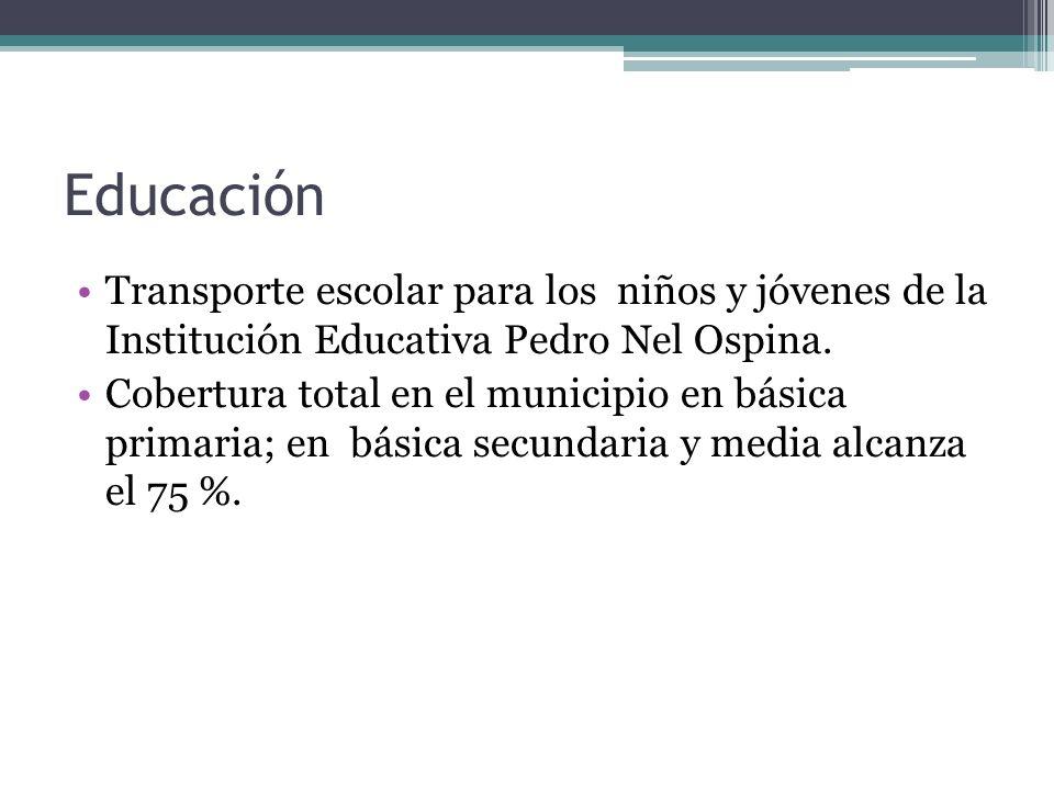 Educación Transporte escolar para los niños y jóvenes de la Institución Educativa Pedro Nel Ospina.