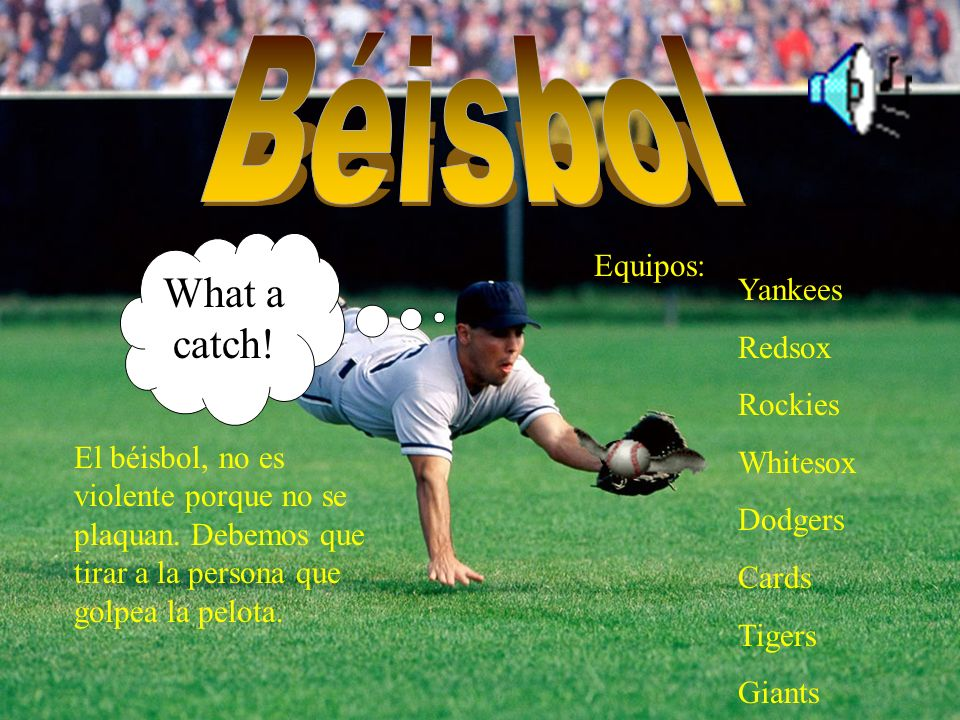 Béisbol What a catch! Equipos: Yankees Redsox Rockies Whitesox Dodgers