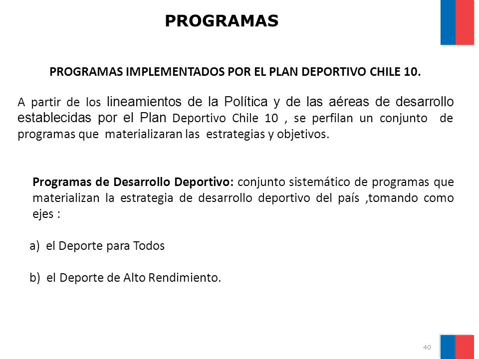 PROGRAMAS IMPLEMENTADOS POR EL PLAN DEPORTIVO CHILE 10.