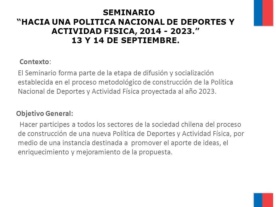 SEMINARIO HACIA UNA POLITICA NACIONAL DE DEPORTES Y ACTIVIDAD FISICA, 2014 - 2023. 13 Y 14 DE SEPTIEMBRE.