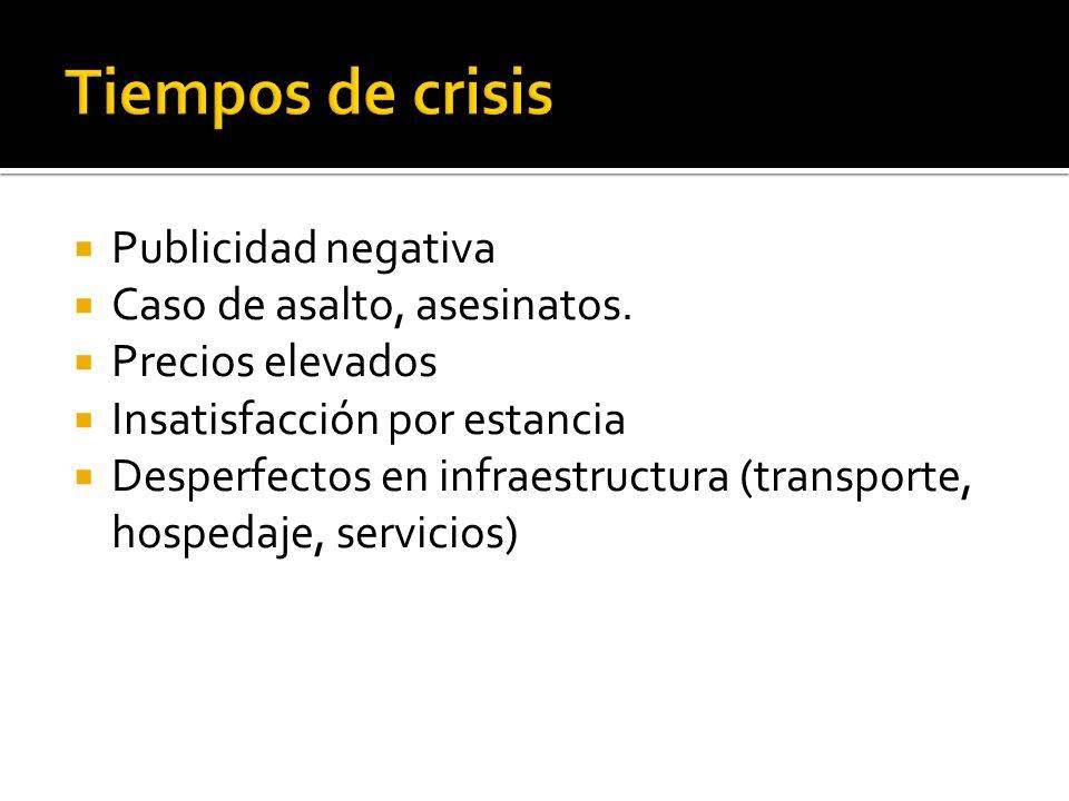 Tiempos de crisis Publicidad negativa Caso de asalto, asesinatos.