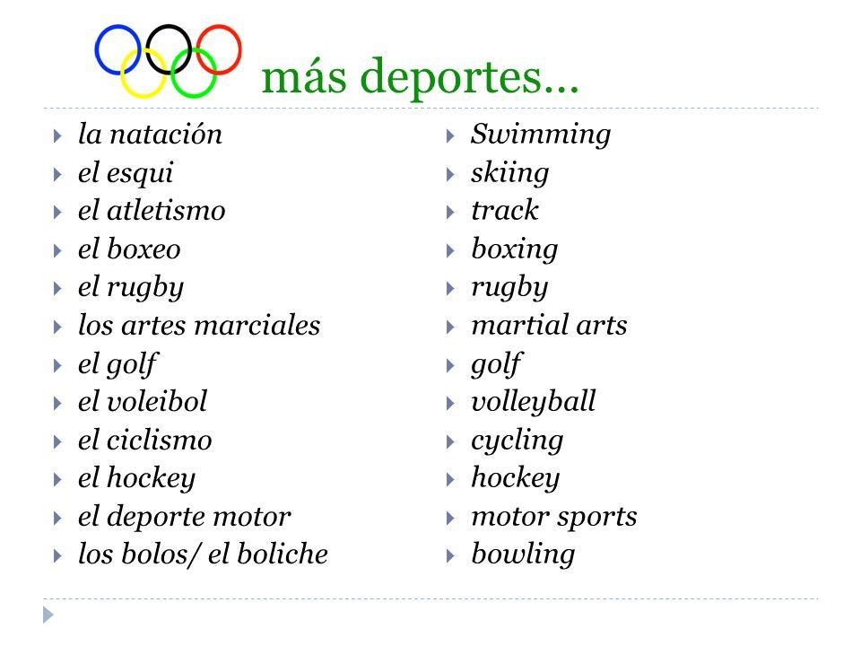 más deportes… la natación el esqui el atletismo el boxeo el rugby