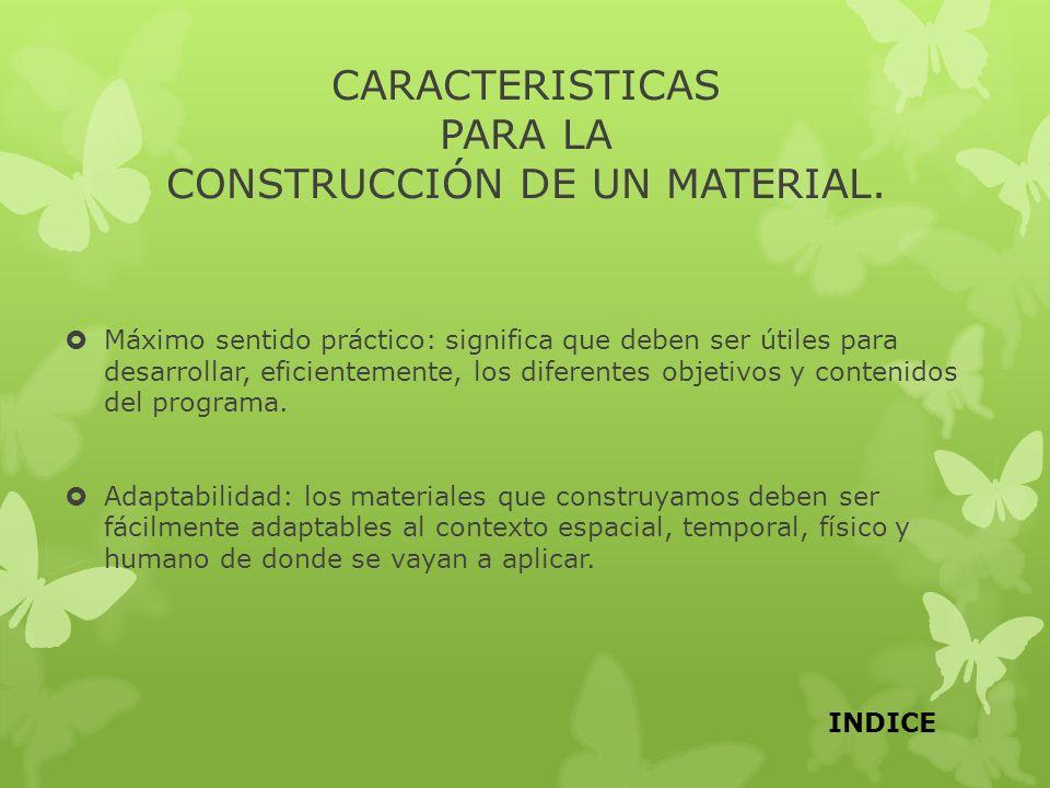 CARACTERISTICAS PARA LA CONSTRUCCIÓN DE UN MATERIAL.