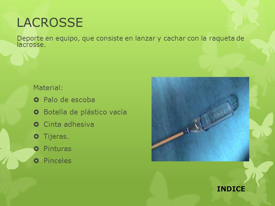 LACROSSE Material: Palo de escoba Botella de plástico vacía