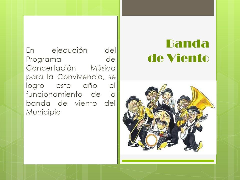 En ejecución del Programa de Concertación Música para la Convivencia, se logro este año el funcionamiento de la banda de viento del Municipio