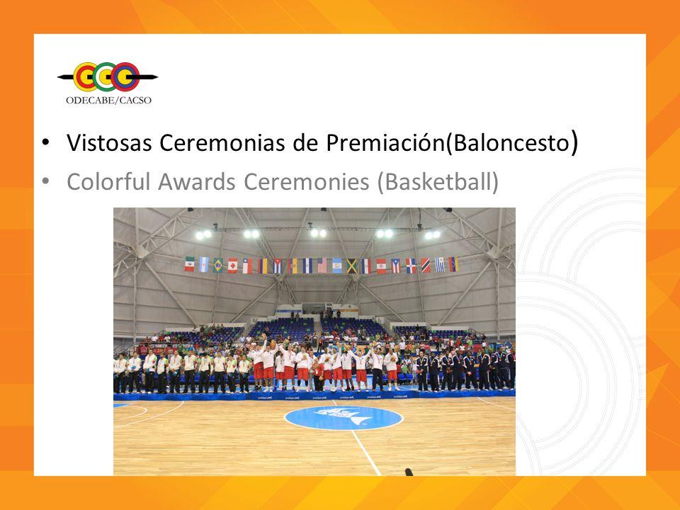 Vistosas Ceremonias de Premiación(Baloncesto)