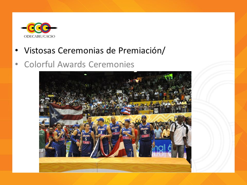 Vistosas Ceremonias de Premiación/