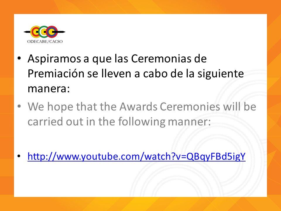 Aspiramos a que las Ceremonias de Premiación se lleven a cabo de la siguiente manera: