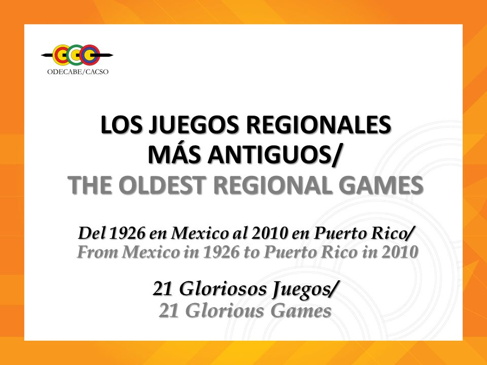 THE OLDEST REGIONAL GAMES