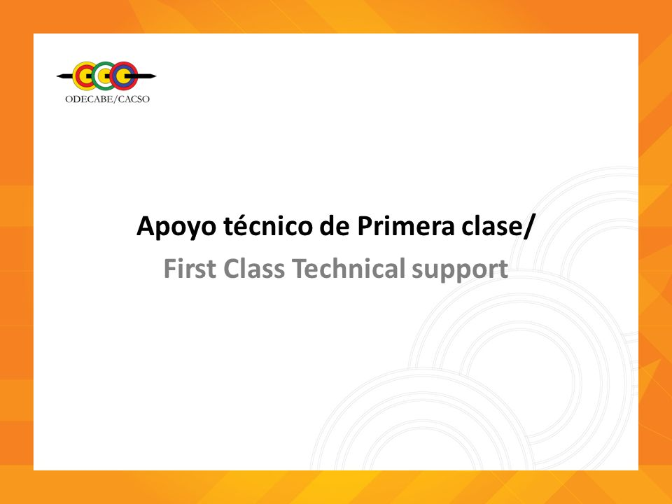 Apoyo técnico de Primera clase/ First Class Technical support