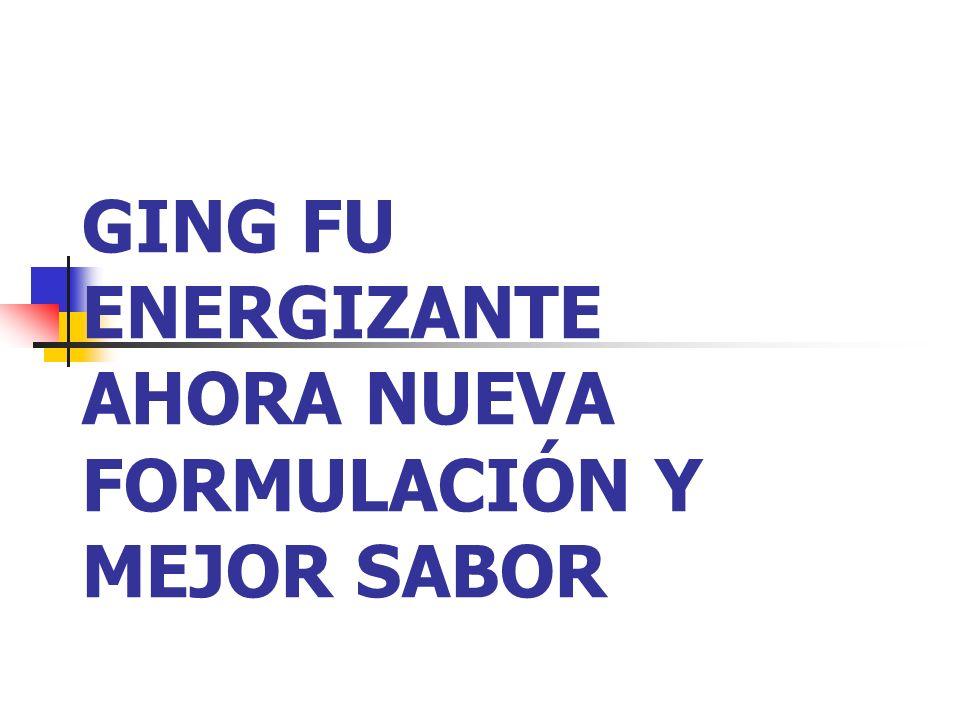 GING FU ENERGIZANTE AHORA NUEVA FORMULACIÓN Y MEJOR SABOR