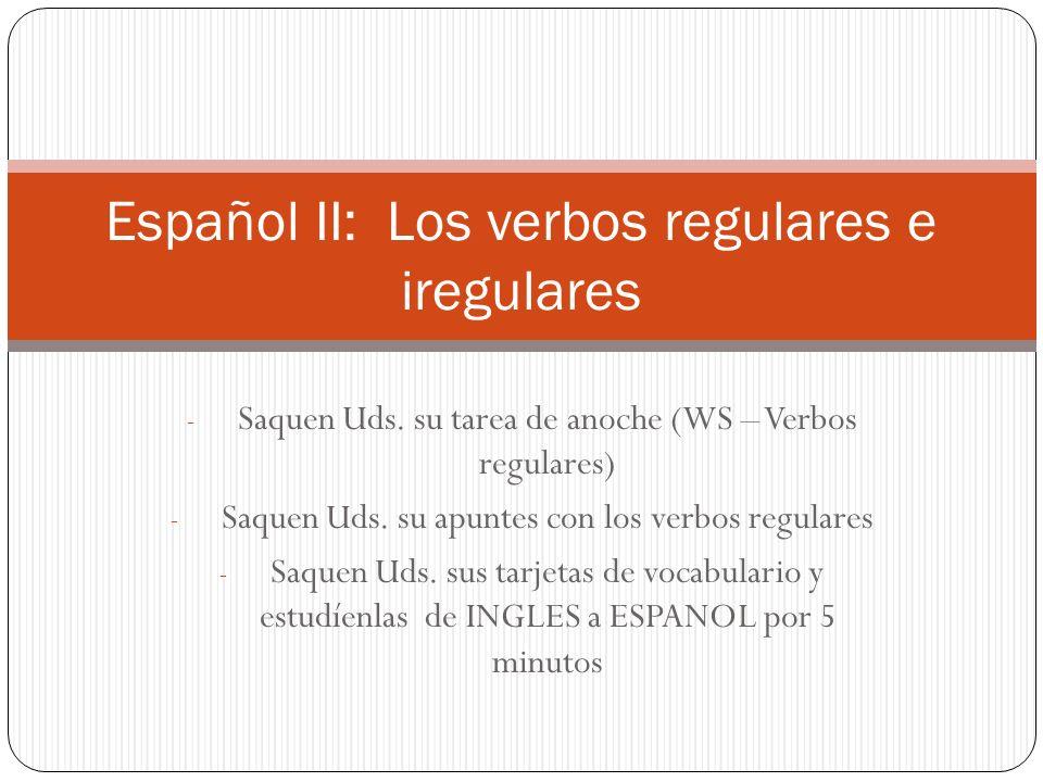 Español II: Los verbos regulares e iregulares
