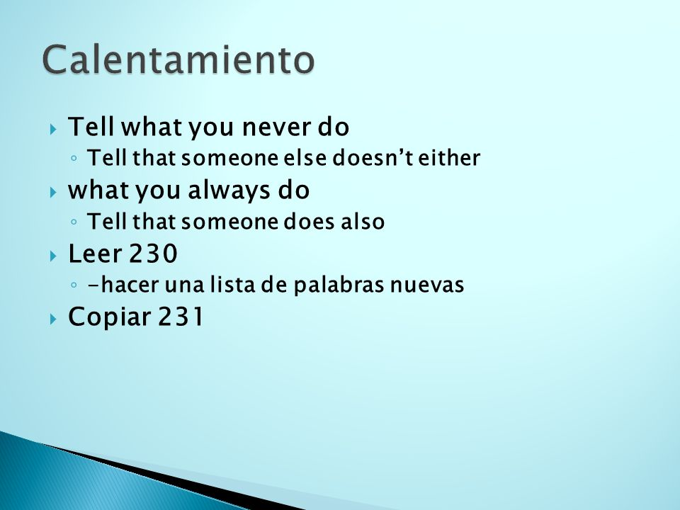 Calentamiento Tell what you never do what you always do Leer 230