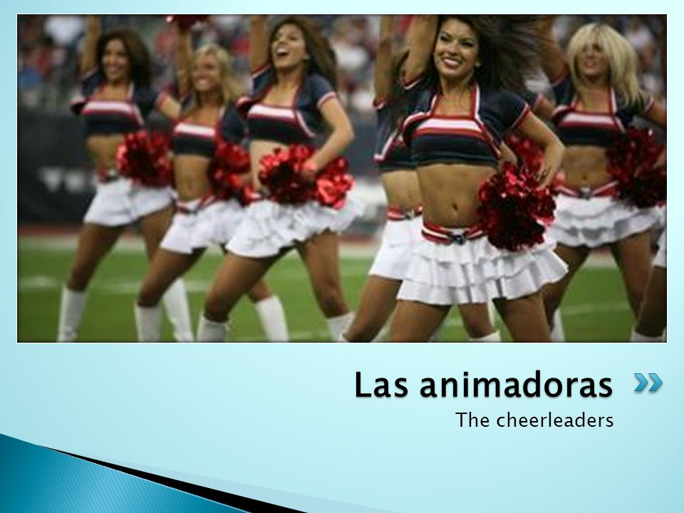 Las animadoras The cheerleaders