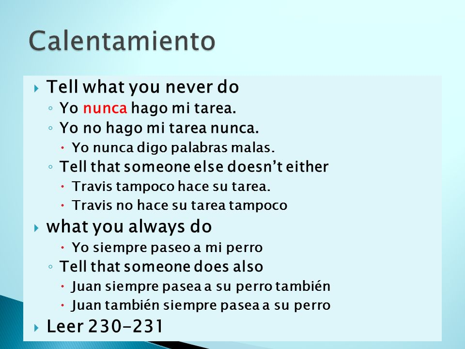 Calentamiento Tell what you never do what you always do Leer 230-231