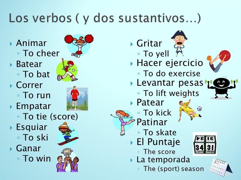 Los verbos ( y dos sustantivos…)