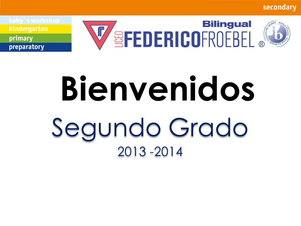 Bienvenidos Segundo Grado 2013 -2014