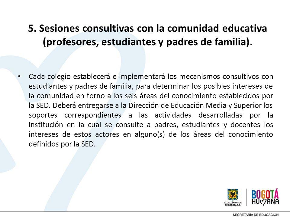5. Sesiones consultivas con la comunidad educativa (profesores, estudiantes y padres de familia).