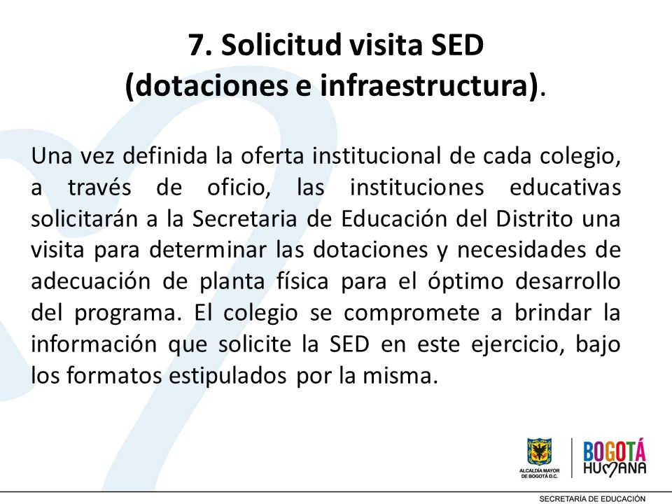 7. Solicitud visita SED (dotaciones e infraestructura).