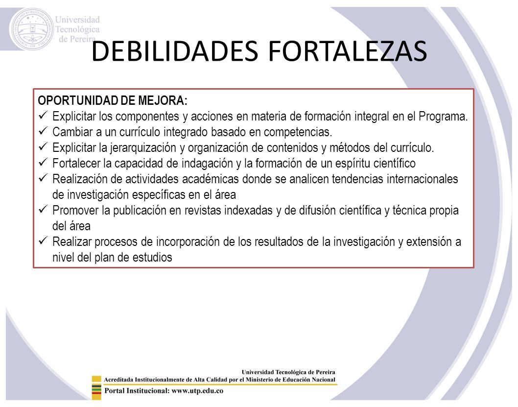 DEBILIDADES FORTALEZAS