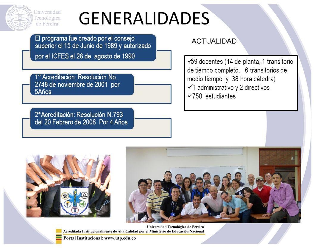 GENERALIDADES El programa fue creado por el consejo superior el 15 de Junio de 1989 y autorizado por el ICFES el 28 de agosto de 1990.