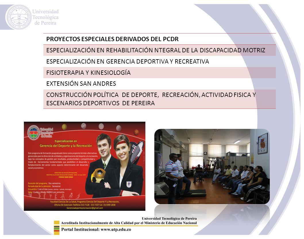PROYECTOS ESPECIALES DERIVADOS DEL PCDR