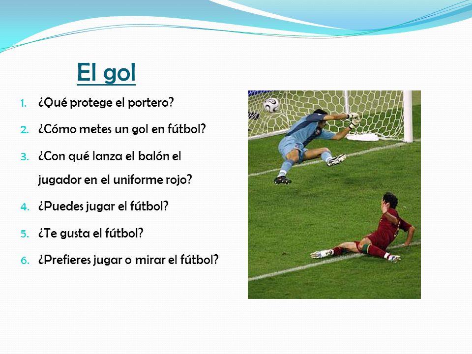 El gol ¿Qué protege el portero ¿Cómo metes un gol en fútbol
