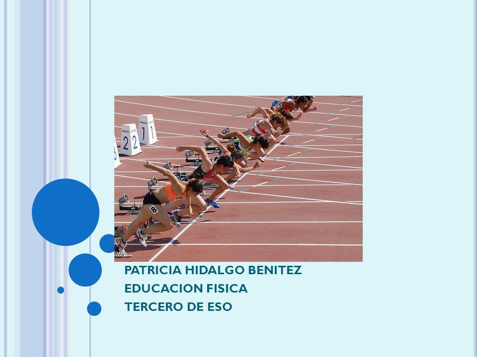PATRICIA HIDALGO BENITEZ EDUCACION FISICA TERCERO DE ESO