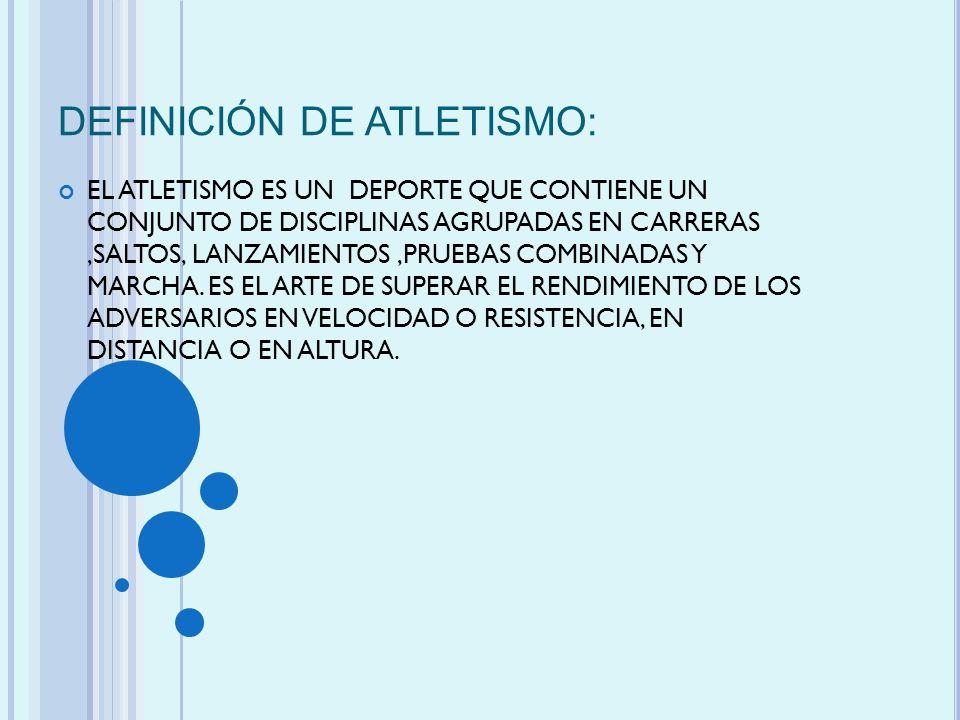DEFINICIÓN DE ATLETISMO: